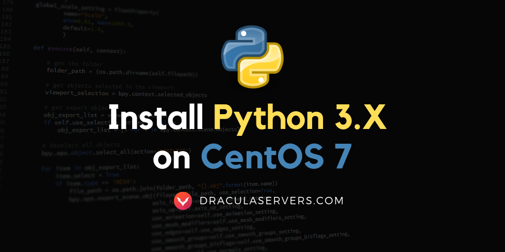 How to Install Python 3 x on CentOS 7 - Dracula Servers Tutorials