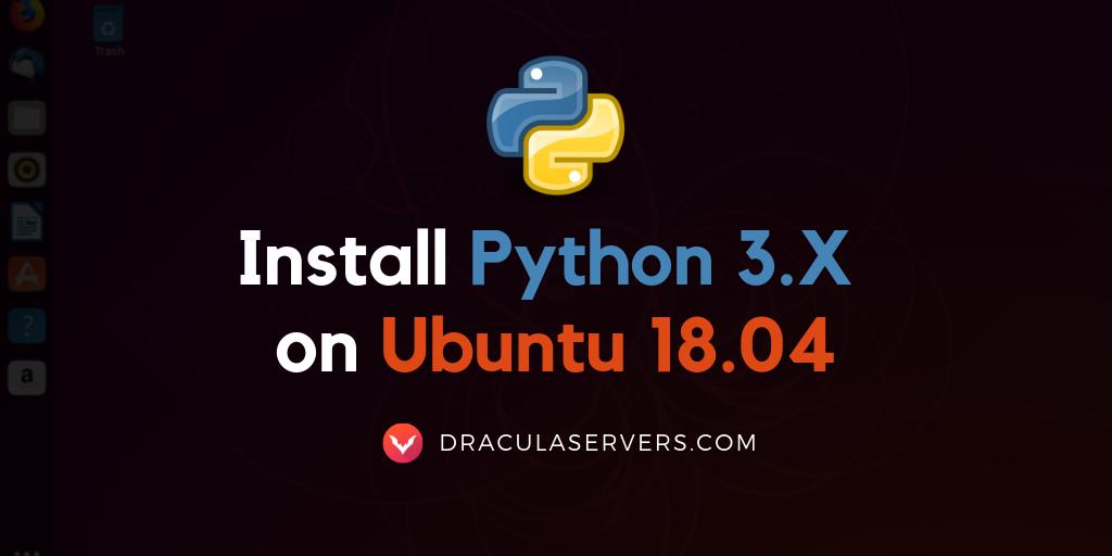How to Install the Latest Python 3 on Ubuntu 18 04 Bionic Beaver