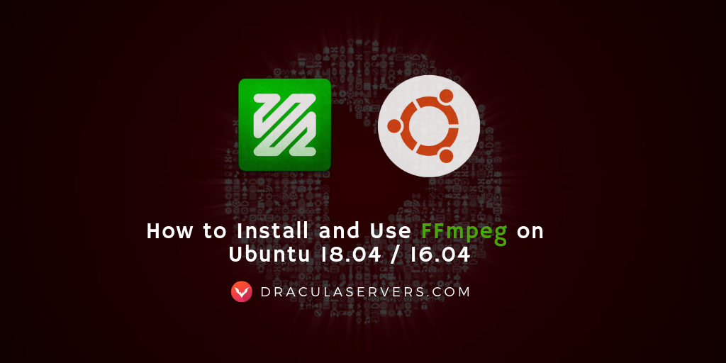 How to Install and Use FFmpeg on Ubuntu 18 04 / 16 04