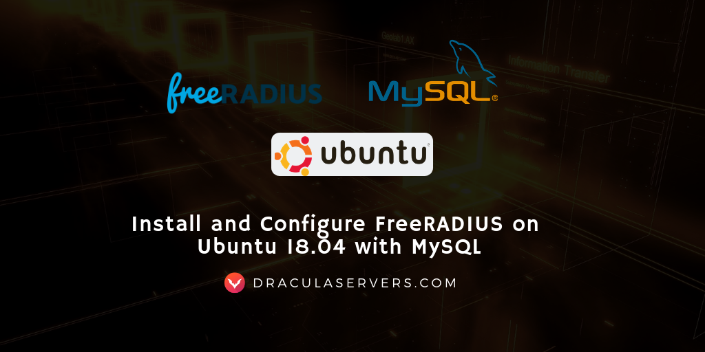 Install and Configure FreeRADIUS on Ubuntu 18 04 with MySQL