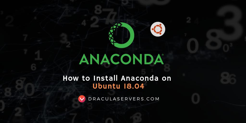 How to Install Anaconda Distribution on Ubuntu 18 04