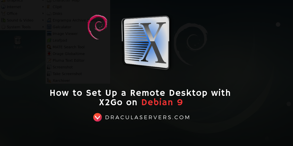 Connect to Debian 9 Remote Desktop using X2Go - Dracula Servers