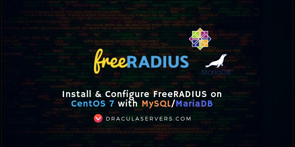 Install & Configure FreeRADIUS on CentOS 7 with MySQL / MariaDB